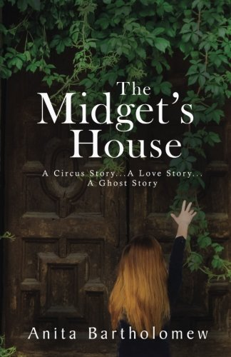 9780983992202: The Midget's House: A Circus Story... A Love Story... A Ghost Story