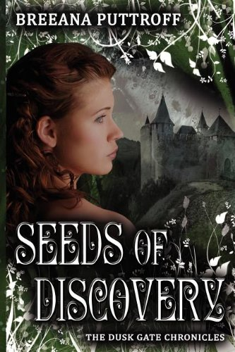 Seeds of Discovery (Dusk Gate Chronicles): Puttroff, Breeana