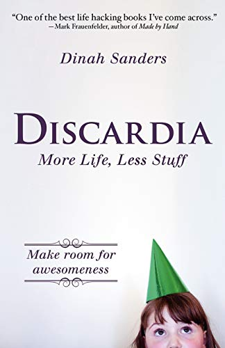 9780983998020: Discardia: More Life, Less Stuff