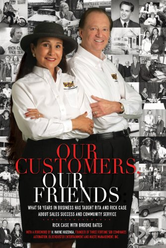 9780983998310: Our Customers, Our Friends: What 50 Years in Business Has Taught Rita and Rick Case About Sales Success and Community Service