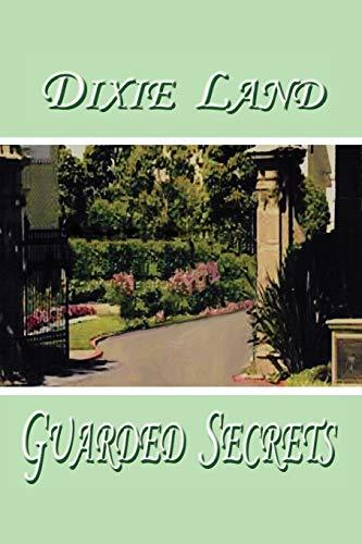 Guarded Secrets: Land, Dixie
