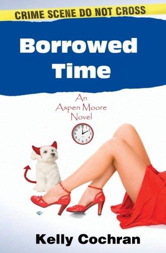 Borrowed Time: An Aspen Moore Novel: Cochran, Kelly