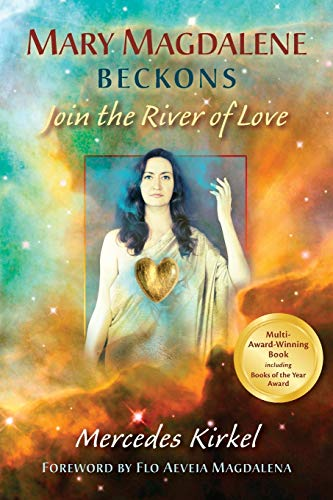9780984002955: Mary Magdalene Beckons: Join the River of Love (The Magdalene Teachings)