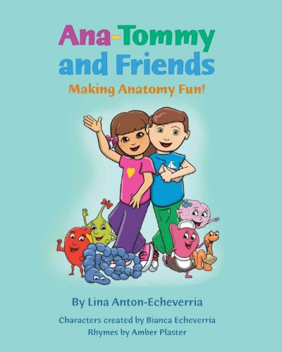 9780984007905: Ana-Tommy and Friends, Making Anatomy Fun! (Ana-Tommy and Friends)