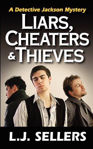 9780984008612: Liars, Cheaters & Thieves: A Detective Jackson Mystery
