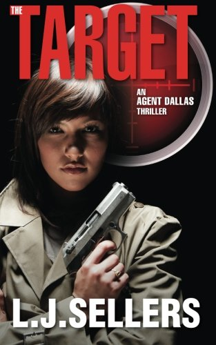 9780984008674: The Target: (An Agent Dallas Thriller)