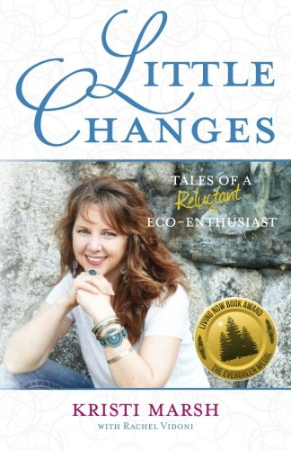 Little Changes: Tales of a Reluctant Home: Marsh, Kristi; Rachel