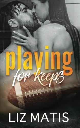 9780984009817: Playing for Keeps (Fantasy Football Romance) (Volume 1)