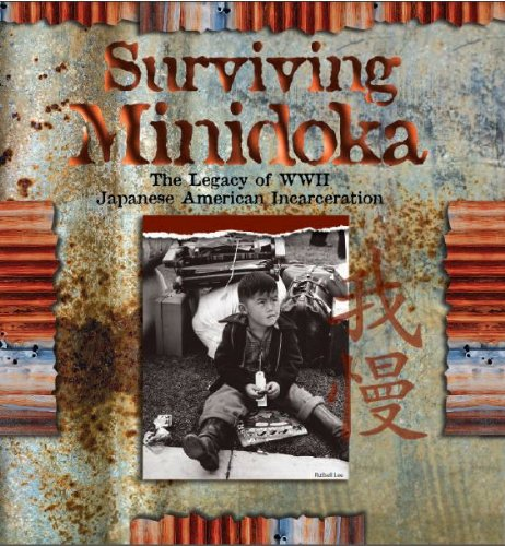 9780984010066: Surviving Minidoka. The Legacy of WWII Japanese American Incarceration
