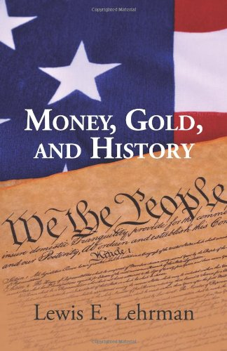 Money, Gold, and History: Lewis E. Lehrman