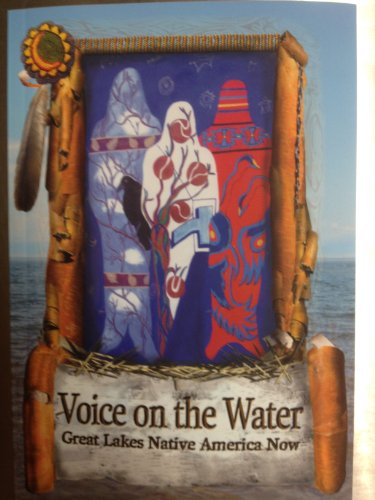 Voice on the Water Great Lakes Native America Now: None Noted
