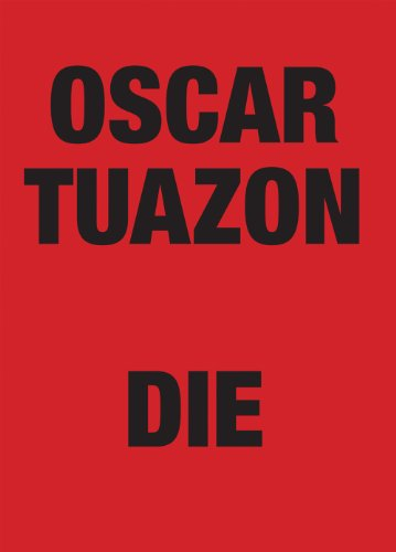 9780984023004: Oscar Tuazon: Die