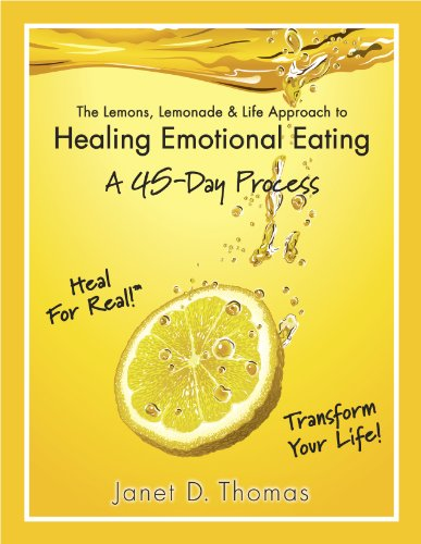 9780984026487: The Lemons, Lemonade & Life Approach to Healing Emotional Eating A 45-Day Process
