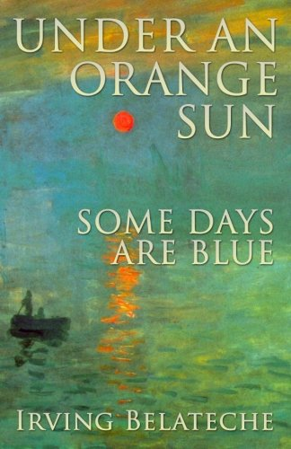 9780984026500: Under An Orange Sun, Some Days Are Blue