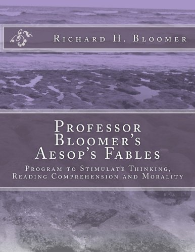 9780984029518: Professor Bloomer's Aesop's Fables: Program to Stimulate Thinking, Reading Comprehension and Morality
