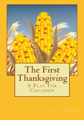 9780984031405: The First Thanksgiving: A Play For Children
