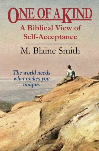 9780984032242: One of a Kind: A Biblical View of Self-Acceptance