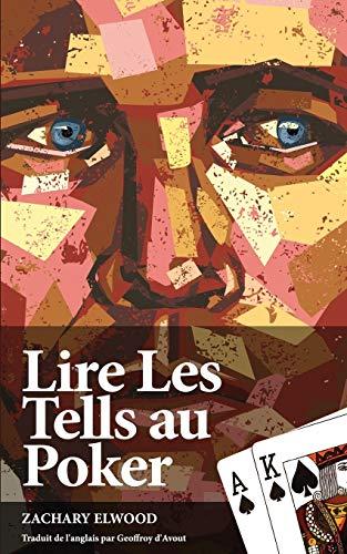 Lire Les Tells Au Poker (Paperback): Zachary Elwood
