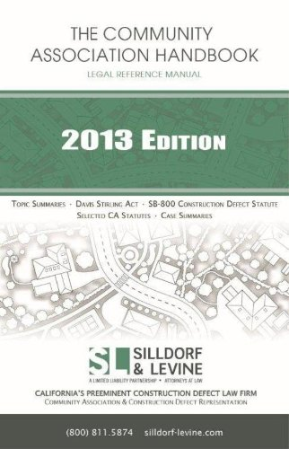 The Community Association Handbook 2013: Howard J. Silldorf Esq., Shani O. Zakay Esq.