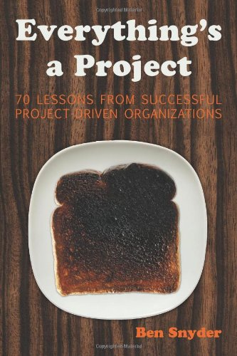 9780984040407: Everything's a Project: 70 Lessons From Successful Project-Driven Organizations