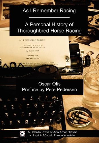 9780984041831: As I Remember Racing: A Personal History of Thoroughbred Horse Racing