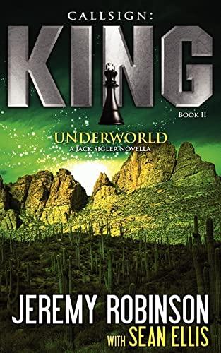 9780984042319: Callsign: King - Book 2 - Underworld (a Jack Sigler - Chess Team Novella)