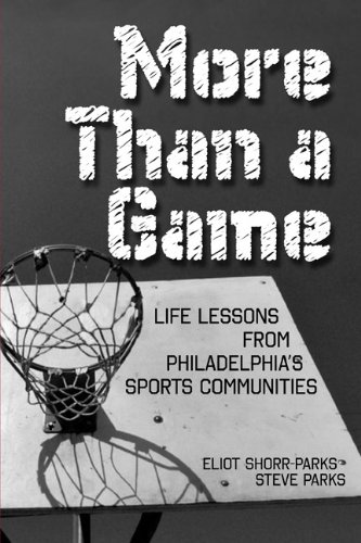 9780984042906: More Than a Game: Life Lessons from Philadelphia's Sports Community