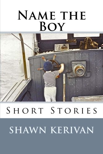 Name the Boy Short Stories: Shawn Kerivan