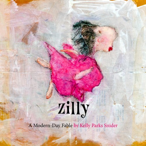 9780984044306: Zilly: A Modern-Day Fable