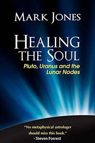 9780984047406: Healing the Soul: Pluto, Uranus and the Lunar Nodes