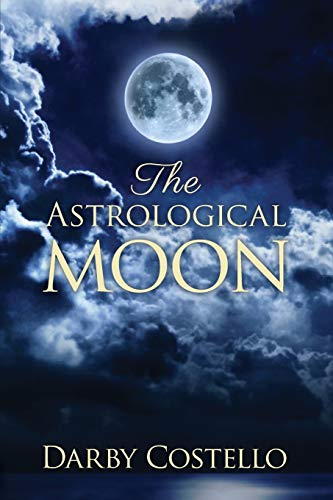 9780984047499: The Astrological Moon