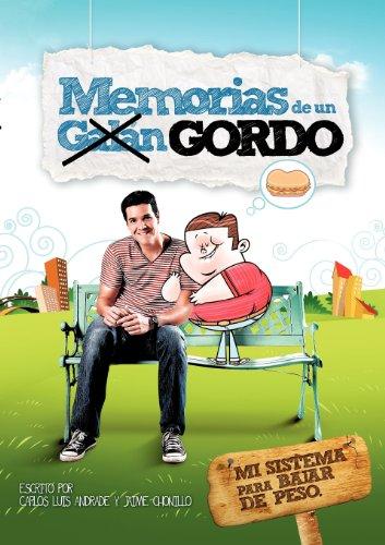 Memorias de un GORDO (Spanish Edition): Carlos Luis Andrade,