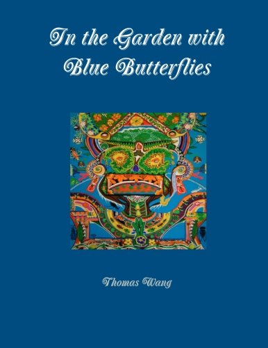 9780984050550: In the Garden with Blue Butterflies