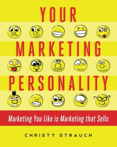 9780984055715: Your Marketing Personality: Marketing You Like is Marketing that Sells