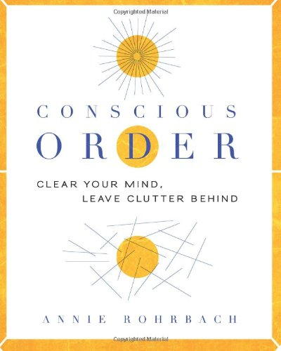 9780984055722: Conscious Order: Clear Your Mind, Leave Clutter Behind