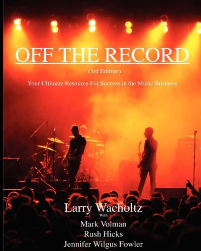 9780984057221: Off the Record (3rd Edition) Your Ultimate Resource For Success in the Music Business