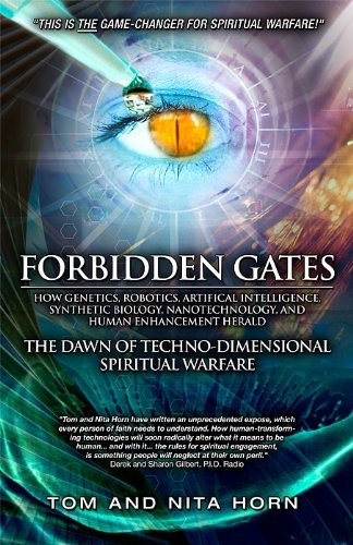 9780984061198: Forbidden Gates: How Genetics, Robotics, Artificial Intelligence, Synthetic Biology, Nanotechnology, and Human Enhancement Herald, The Dawn of the Techno-Dimensional S
