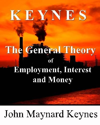 9780984061402: The General Theory of Employment, Interest and Money
