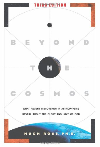 9780984061488: Beyond the Cosmos: What Recent Discoveries in Astrophysics Reveal about the Glory and Love of God