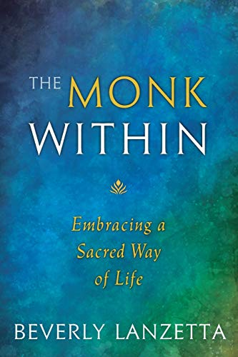 9780984061655: The Monk Within: Embracing a Sacred Way of Life