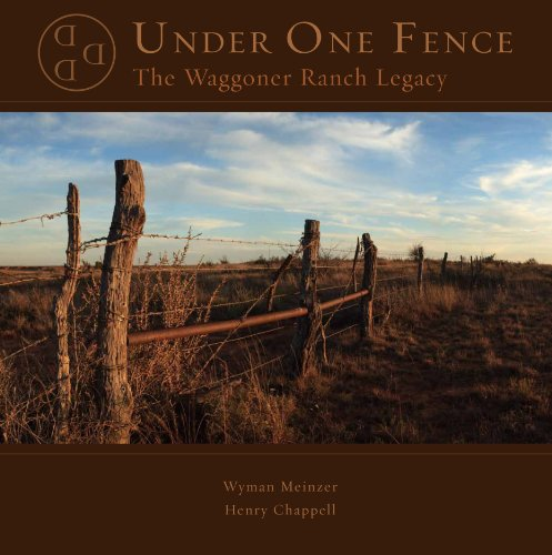 9780984063017: Under One Fence-The Waggoner Ranch Legacy