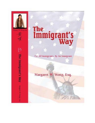 9780984066216: The Immigrant's Way: For All Immigrants, By An Immigrant
