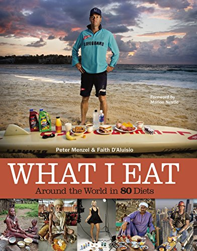 What I Eat: Around the World in 80 Diets: Menzel, Peter