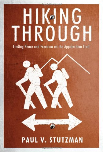 9780984076055: Hiking Through: Finding Peace and Freedom on the Appalachian Trail