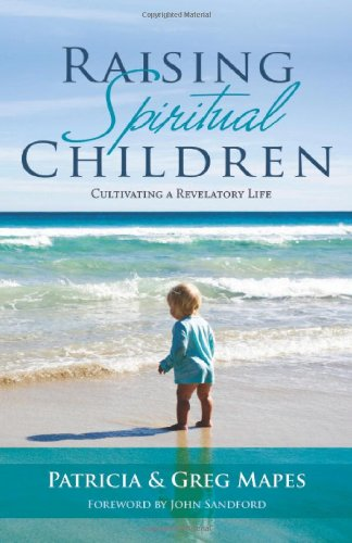 9780984076703: Raising Spiritual Children: Cultivating a Revelatory Life