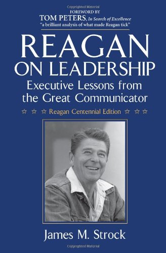 9780984077434: Reagan on Leadership: Executive Lessons from the Great Communicator (Reagan Centennial Edition)