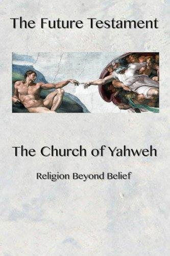 9780984079261: The Future Testament: Religion Beyond Belief