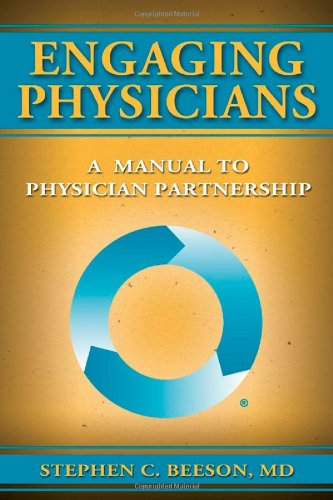 9780984079407: Engaging Physicians: A Manual to Physicians Partnership