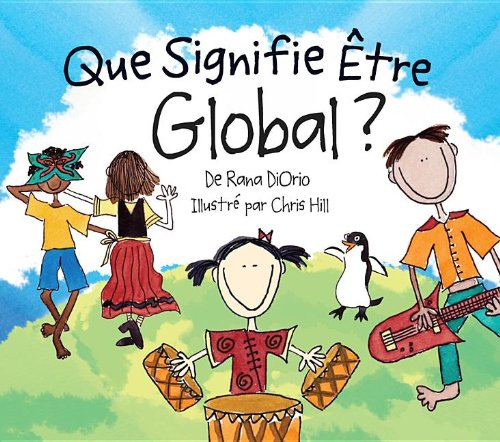 9780984080663: Que Signifie Etre Global? (What Does It Mean To Be...?) (French Edition)