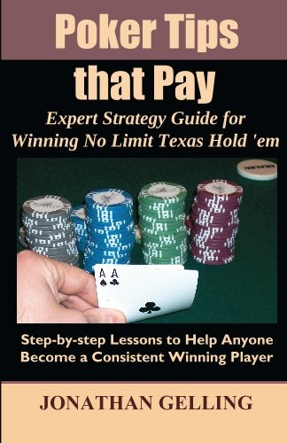 9780984082292: Poker Tips that Pay: Expert Strategy Guide for Winning No Limit Texas Hold em